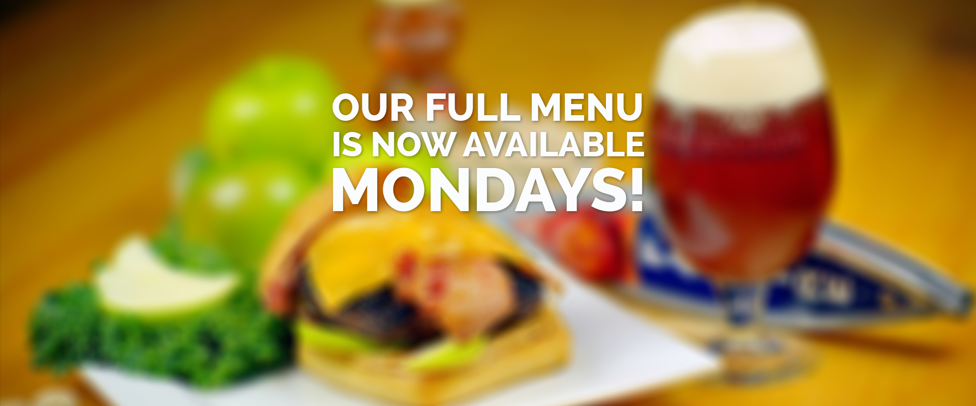 Now Serving full menu on Mondays!